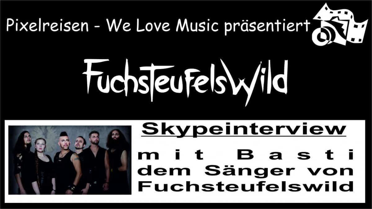 Fuchsteufelswild – Skypeinterview